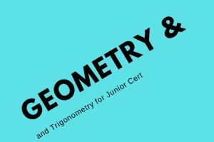 Junior Cert Honours Maths – Geometry and Trigonometry – Instagram Live – 28 March 2019