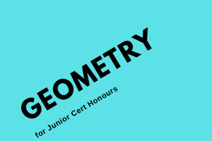 Junior Cert Honours Maths – Geometry – Instagram Live – 02 April 2019
